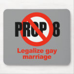 ANTI PROP 8 - Legalize gay marriage Mouse Pad