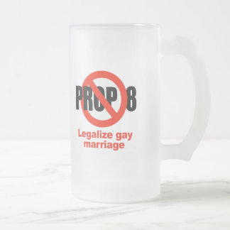 ANTI PROP 8 - Legalize gay marriage 16 Oz Frosted Glass Beer Mug