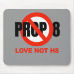 ANTI PROP 8 - Love not H8 Mouse Pad