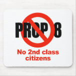 ANTI PROP 8 - No 2nd class Mouse Pad