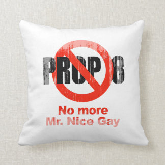 ANTI PROP 8 - No more Mr. Nice Gay Faded.png Throw Pillow