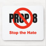 ANTI PROP 8 - Stop the Hate Mouse Pad