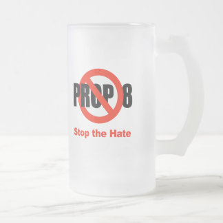 ANTI PROP 8 - Stop the Hate 16 Oz Frosted Glass Beer Mug
