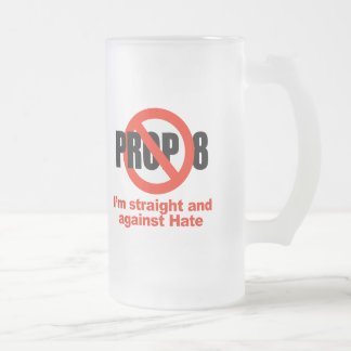 ANTI PROP 8 - Straight against Hate 16 Oz Frosted Glass Beer Mug