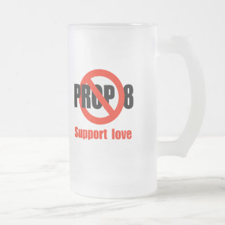 ANTI PROP 8 - Support Love 16 Oz Frosted Glass Beer Mug
