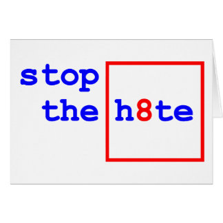 Anti-Proposition 8: stop the h8te Greeting Card