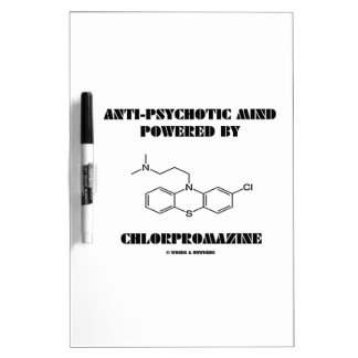 Anti-Psychotic Mind Powered By Chlorpromazine Dry-Erase Board