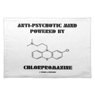 Anti-Psychotic Mind Powered By Chlorpromazine Placemat