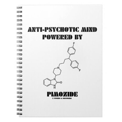 Anti-Psychotic Mind Powered By Pimozide (Molecule) Notebook