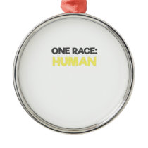 Anti Racism One Race Human All Lives Matter Metal Ornament