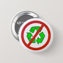 Anti-Recycling Pinback Button