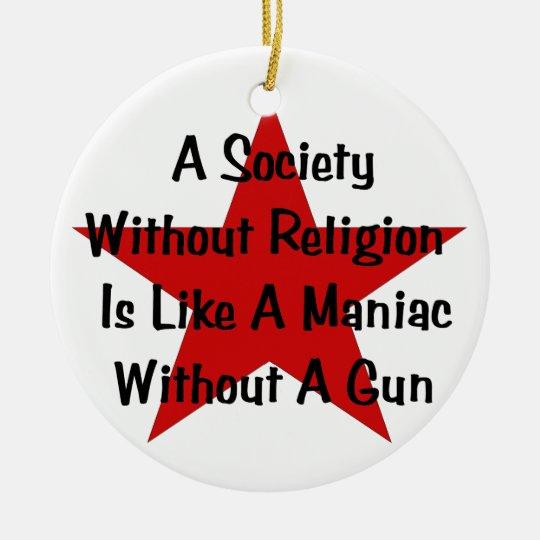 Anti-Religion Quote Ceramic Ornament