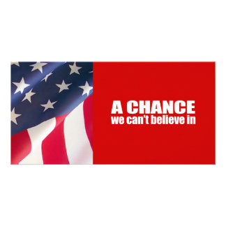 Anti-Republican - A chance we can't believe in Personalized Photo Card