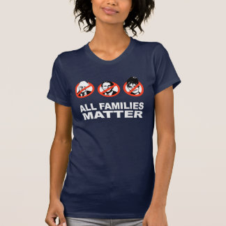 Anti-Republican - All families matter Tshirts