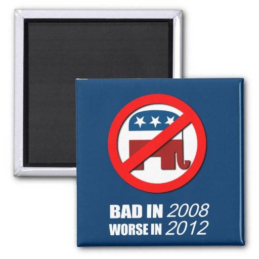 Anti-Republican - Bad in 2008 Worse in 2012 2 Inch Square Magnet