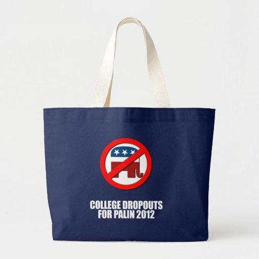 Anti-Republican - College dropouts for Palin Jumbo Tote Bag