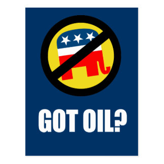 Anti-Republican - Got Oil Postcard