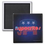 Anti-Republican Hypocrites Square Magnet