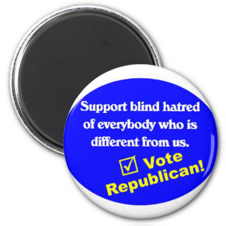 Anti Republican T-shirt Magnet