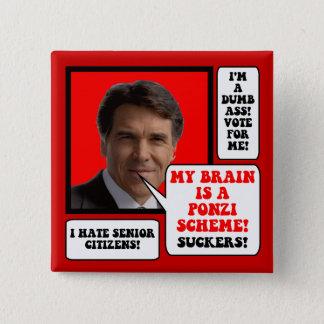 anti Rick Perry Pinback Button