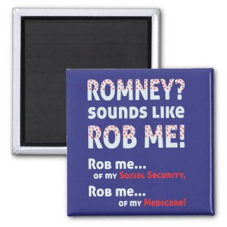 """Anti Romney """"Romney sounds like Rob Me!"""" Political 2 Inch Square Magnet"""