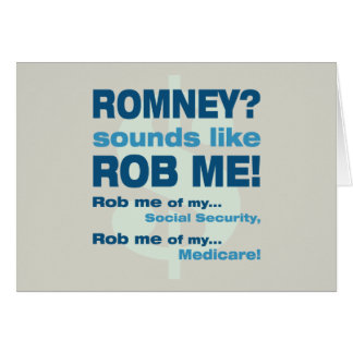 """Anti Romney """"Romney sounds like Rob Me!"""" Political Greeting Card"""