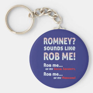 "Anti Romney ""Romney sounds like Rob Me!"" Political Keychain"