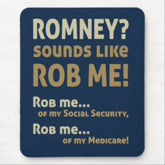 "Anti Romney ""Romney sounds like Rob Me!"" Political Mouse Pad"