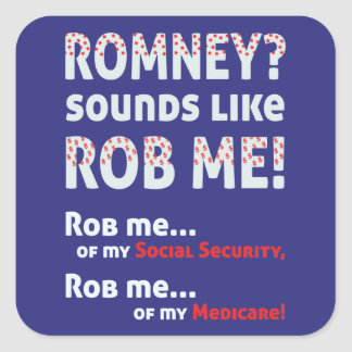 "Anti Romney ""Romney sounds like Rob Me!"" Political Square Sticker"