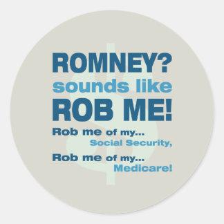 "Anti Romney ""Romney sounds like Rob Me!"" Political Classic Round Sticker"