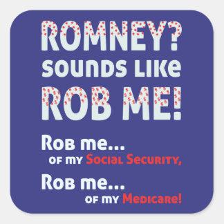 "Anti Romney ""Romney sounds like Rob Me!"" Political Square Sticker"
