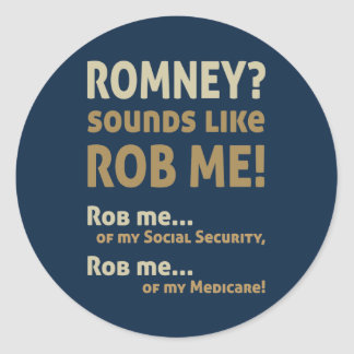 """Anti Romney """"Romney sounds like Rob Me!"""" Political Round Stickers"""