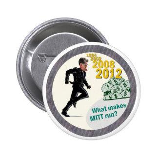 Anti-Romney: What Makes Mitt Run? Pinback Button