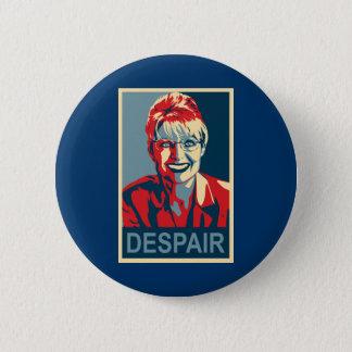 Anti-Sarah Palin Badge - Despair Pinback Button