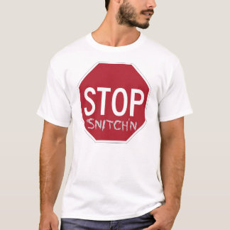 Anti-Snitch Original Stop Snitch'n T-Shirt