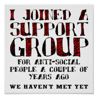 Anti-Social Support Group Funny Poster