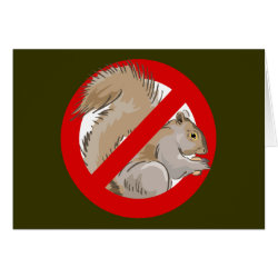 Greeting Card with Anti-Squirrel design