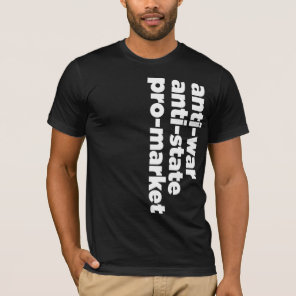 Anti-state, Anti-war, Pro-Market Shirt