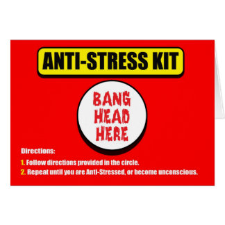 Anti Stress Kit Greeting Card
