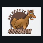 "Anti Sussman Lawn Sign<br><div class=""desc"">Great yard sign!</div>"