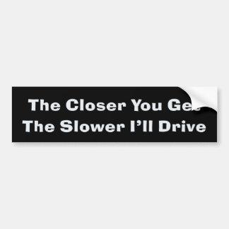 Anti Tailgater Bumper Sticker Car Bumper Sticker