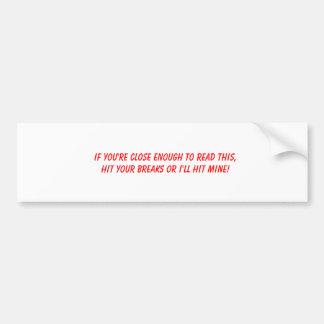 Anti-Tailgating Bumper Sticker #1 Car Bumper Sticker