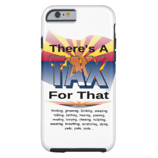 Anti-Tax (Arizona) Tough iPhone 6 Case