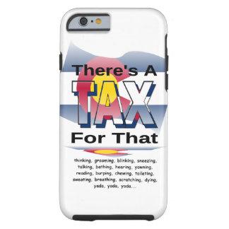 Anti-Tax (Colorado) Tough iPhone 6 Case