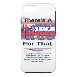 Anti-Tax (Hawaii) iPhone 8/7 Case
