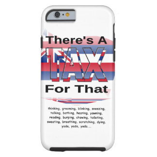 Anti-Tax (Hawaii) Tough iPhone 6 Case