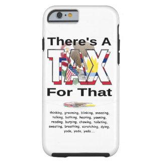 Anti-Tax (Illinois) Tough iPhone 6 Case