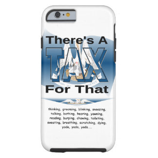 Anti-Tax (Louisiana) Tough iPhone 6 Case