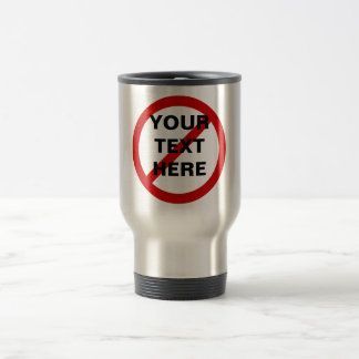 Anti- Template Circle with Slash Travel Mug