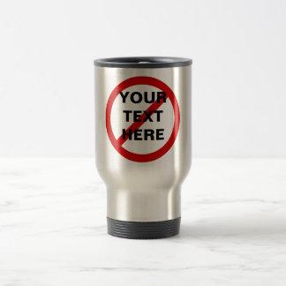 Anti- Template Circle with Slash Travel Mug